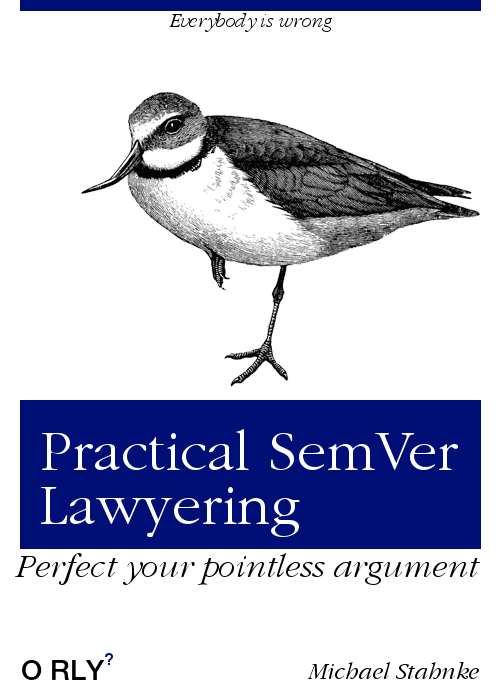 https://orly-appstore.herokuapp.com/generate?title=Practical SemVer Lawyering&guide_text=Perfect your pointless argument&top_text=Everybody is wrong&author=Michael Stahnke&image_code=13&theme=9&.png